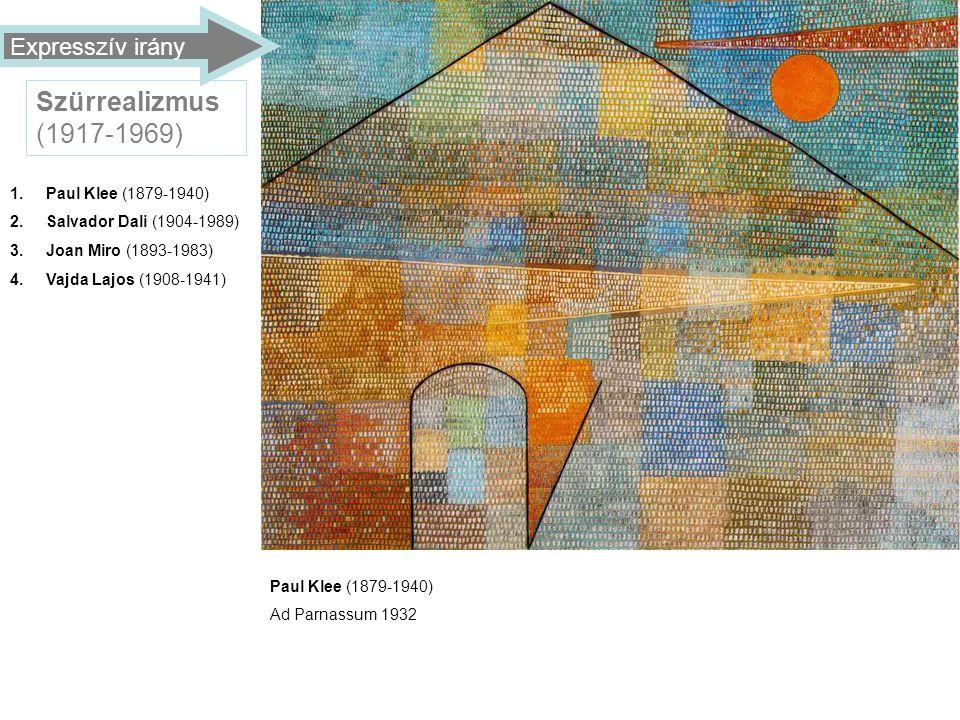 Szürrealizmus (1917-1969) Expresszív irány Paul Klee (1879-1940)