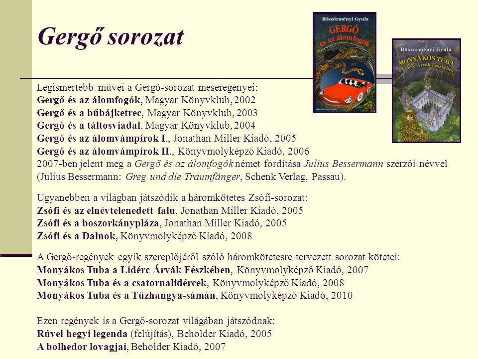 Gergő sorozat Legismertebb művei a Gergő-sorozat meseregényei: