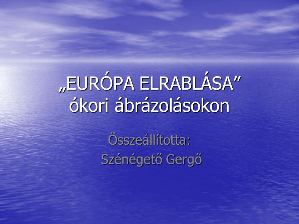 """""""EURÓPA ELRABLÁSA ókori ábrázolásokon"""