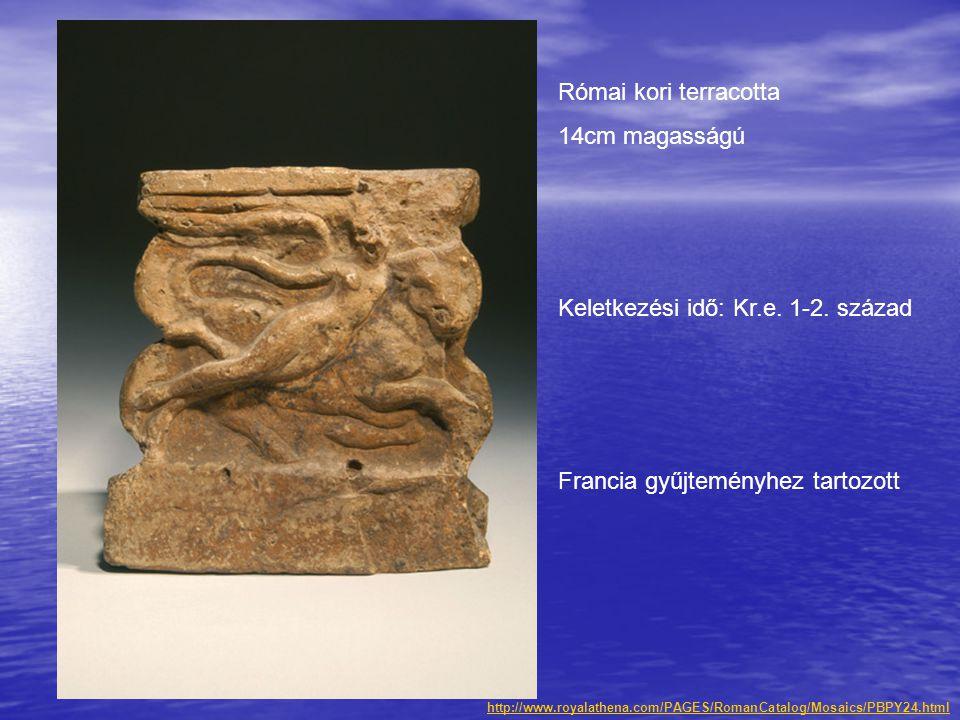 Keletkezési idő: Kr.e. 1-2. század