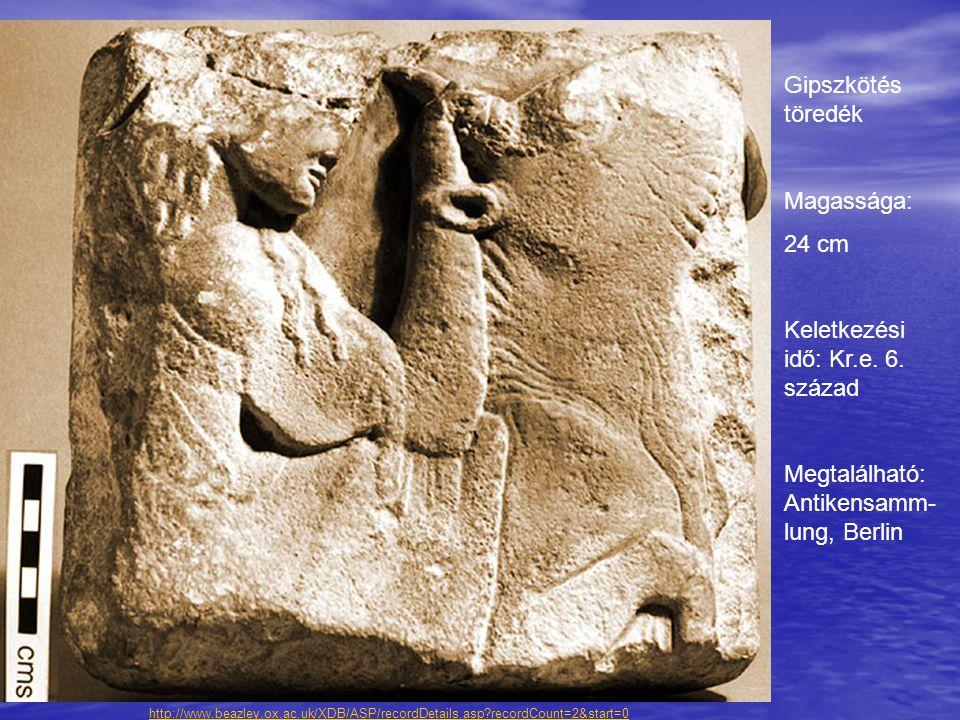 Keletkezési idő: Kr.e. 6. század