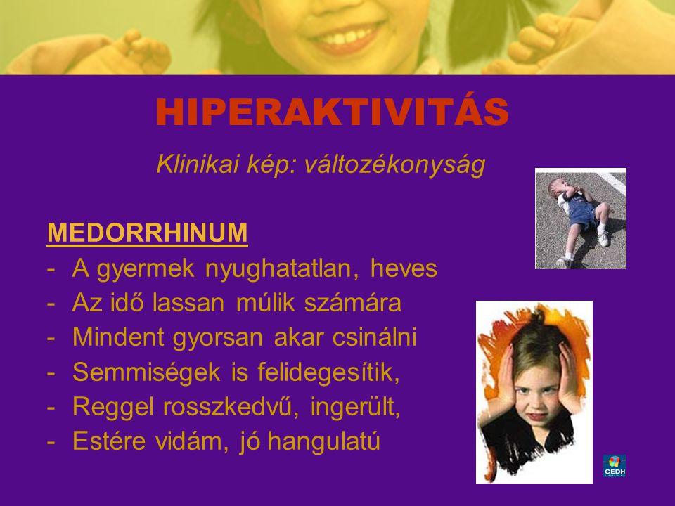 HIPERAKTIVITÁS Klinikai kép: változékonyság MEDORRHINUM