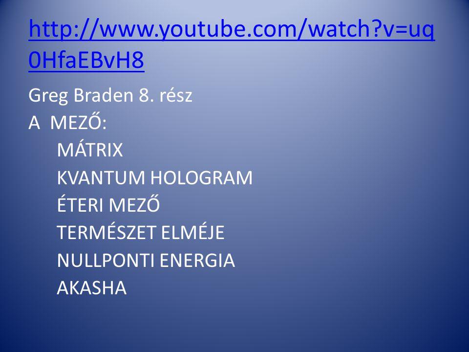 http://www.youtube.com/watch v=uq0HfaEBvH8 Greg Braden 8.
