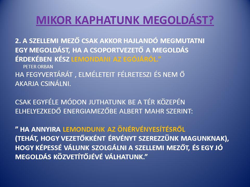 MIKOR KAPHATUNK MEGOLDÁST