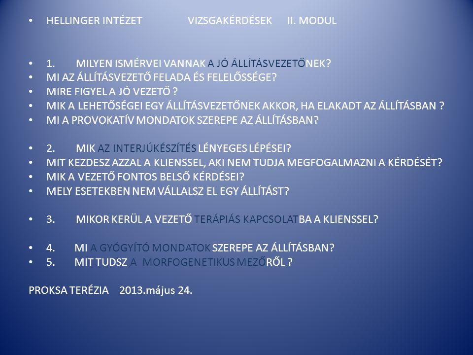 HELLINGER INTÉZET VIZSGAKÉRDÉSEK II. MODUL
