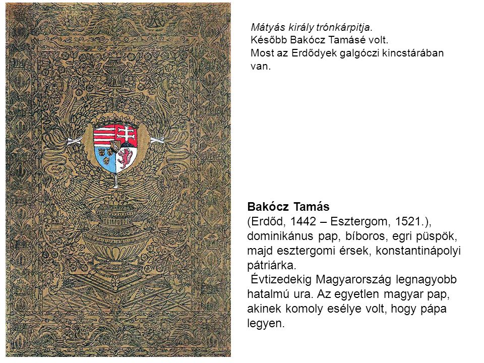 Mátyás király trónkárpitja.