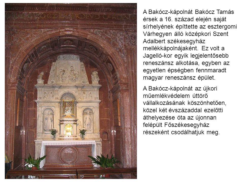 A Bakócz-kápolnát Bakócz Tamás érsek a 16