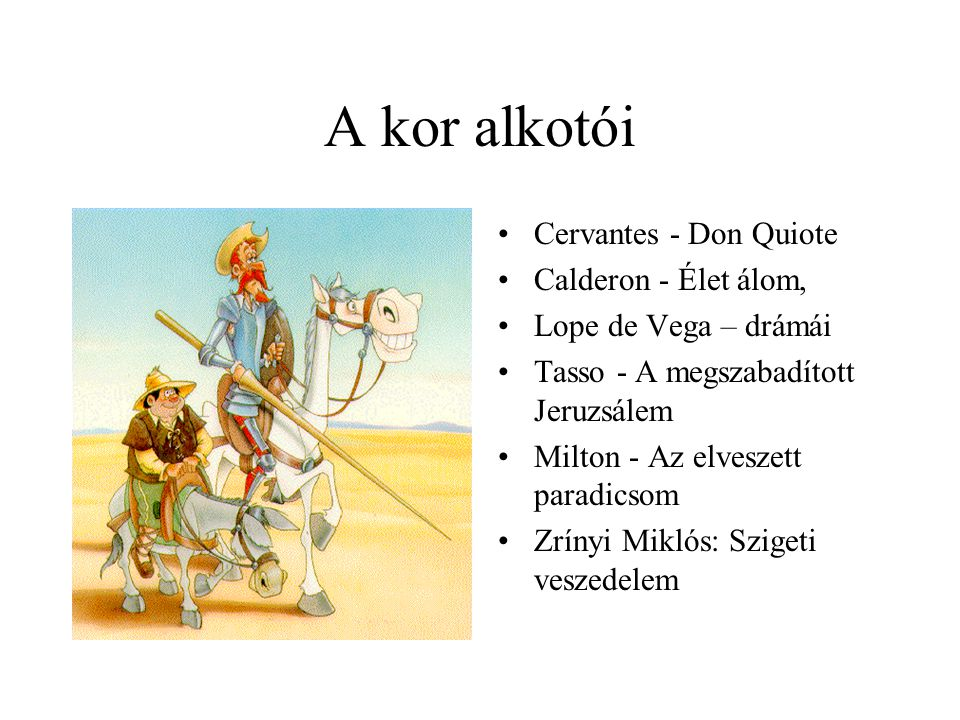 A kor alkotói Cervantes - Don Quiote Calderon - Élet álom,