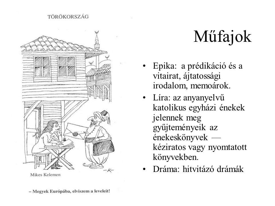 Műfajok Epika: a prédikáció és a vitairat, ájtatossági irodalom, memoárok.