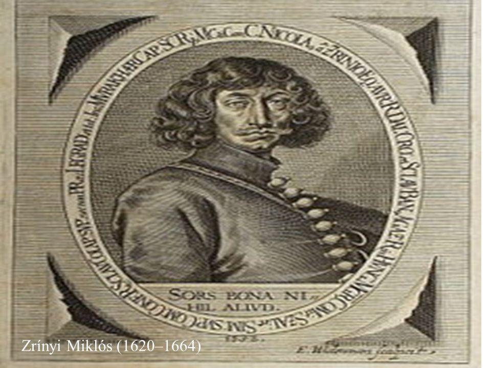 Zrínyi Miklós (1620–1664) Zrínyi Miklós (1620–1664)