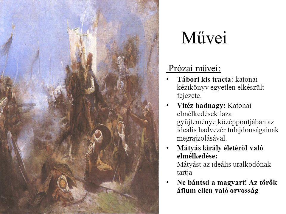 Művei Prózai művei: Tábori kis tracta: katonai kézikönyv egyetlen elkészült fejezete.