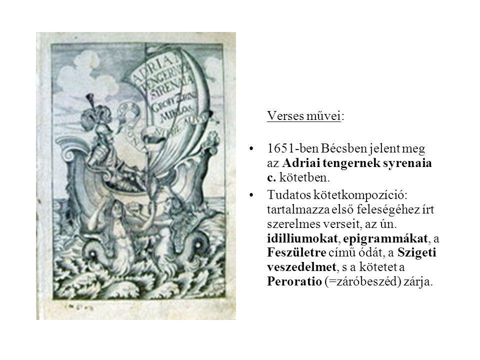 Verses művei: 1651-ben Bécsben jelent meg az Adriai tengernek syrenaia c. kötetben.