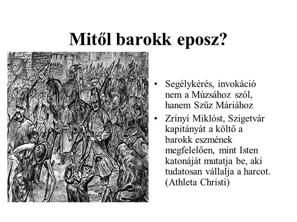 Mitől barokk eposz Segélykérés, invokáció nem a Múzsához szól, hanem Szűz Máriához.