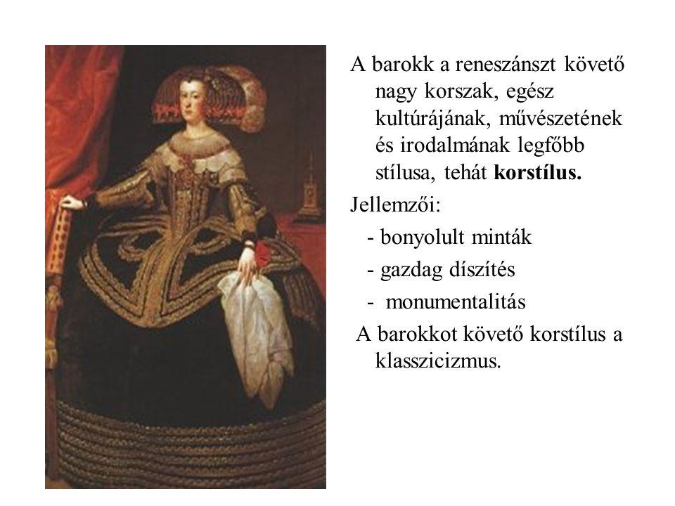 A barokk a reneszánszt követő nagy korszak, egész kultúrájának, művészetének és irodalmának legfőbb stílusa, tehát korstílus.