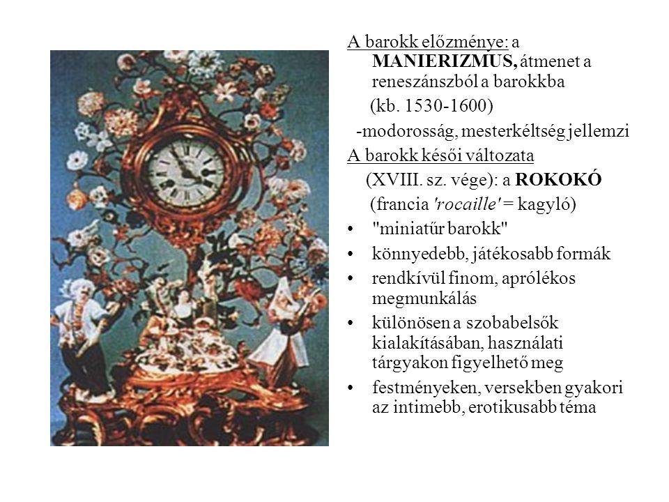 A barokk előzménye: a MANIERIZMUS, átmenet a reneszánszból a barokkba