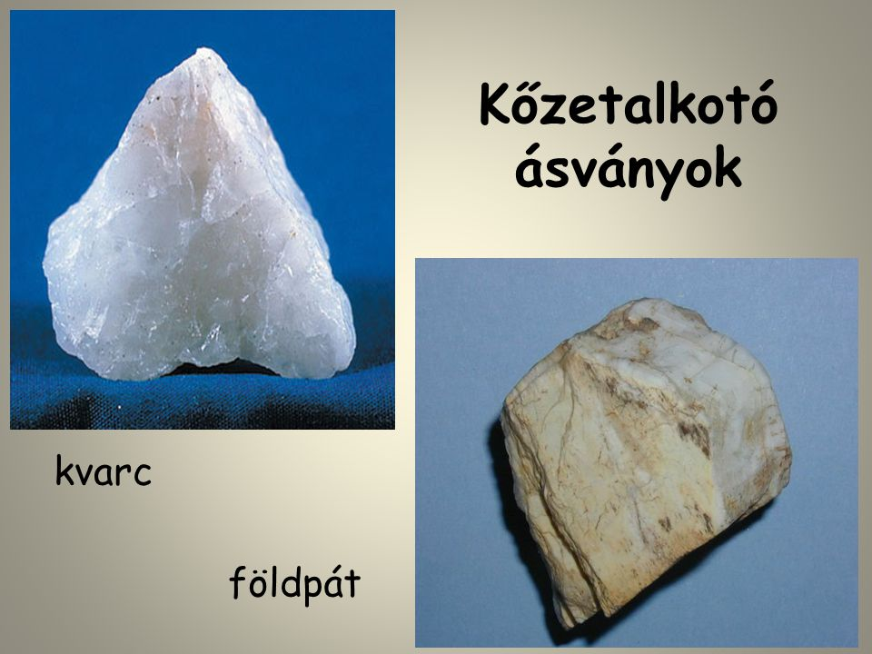 Kőzetalkotó ásványok kvarc földpát