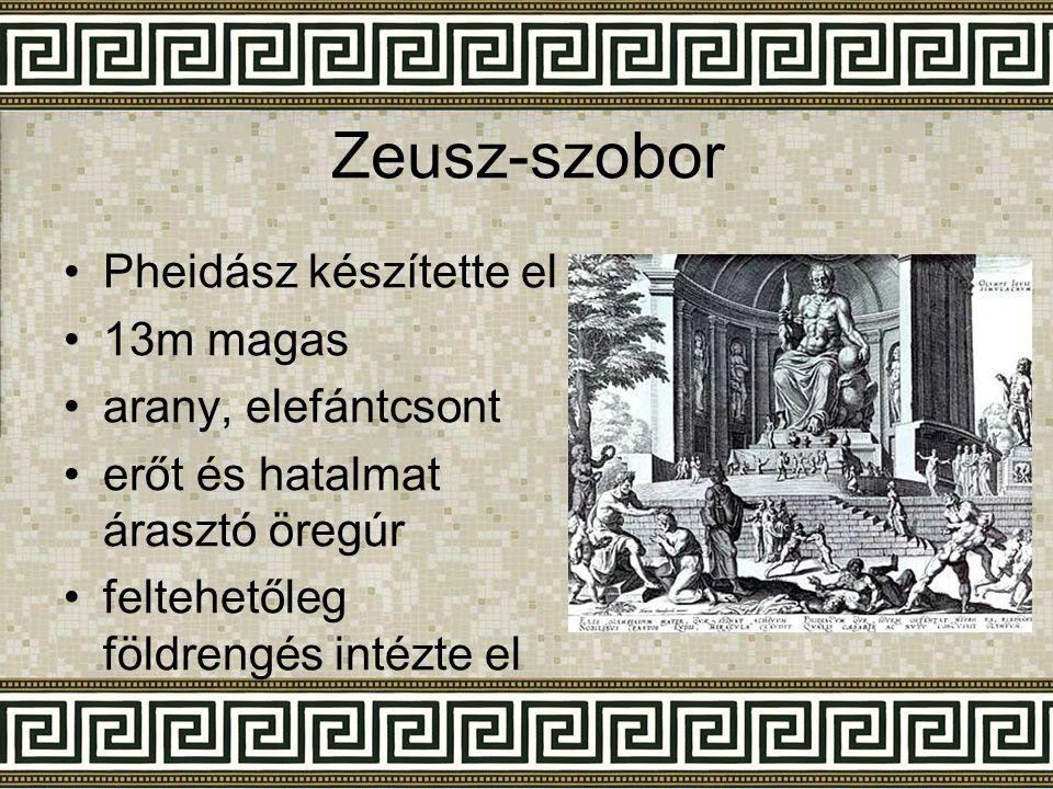 Zeusz-szobor Pheidász készítette el 13m magas arany, elefántcsont