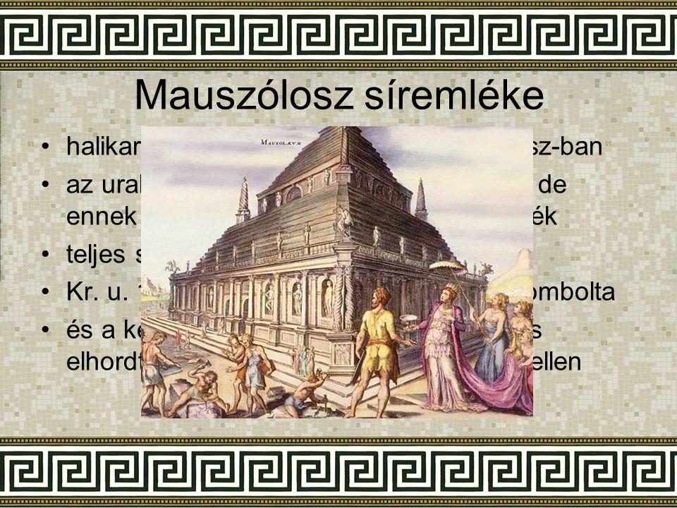 Mauszólosz síremléke halikarnasszoszi fejedelem volt i. e. IV. sz-ban