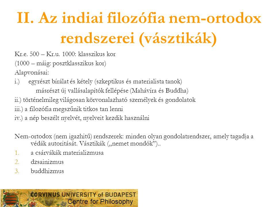 II. Az indiai filozófia nem-ortodox rendszerei (vásztikák)