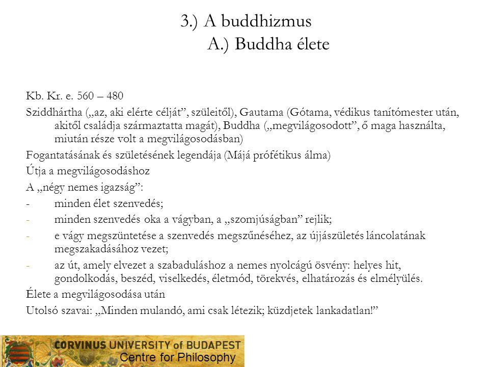 3.) A buddhizmus A.) Buddha élete