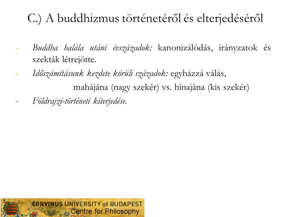 C.) A buddhizmus történetéről és elterjedéséről