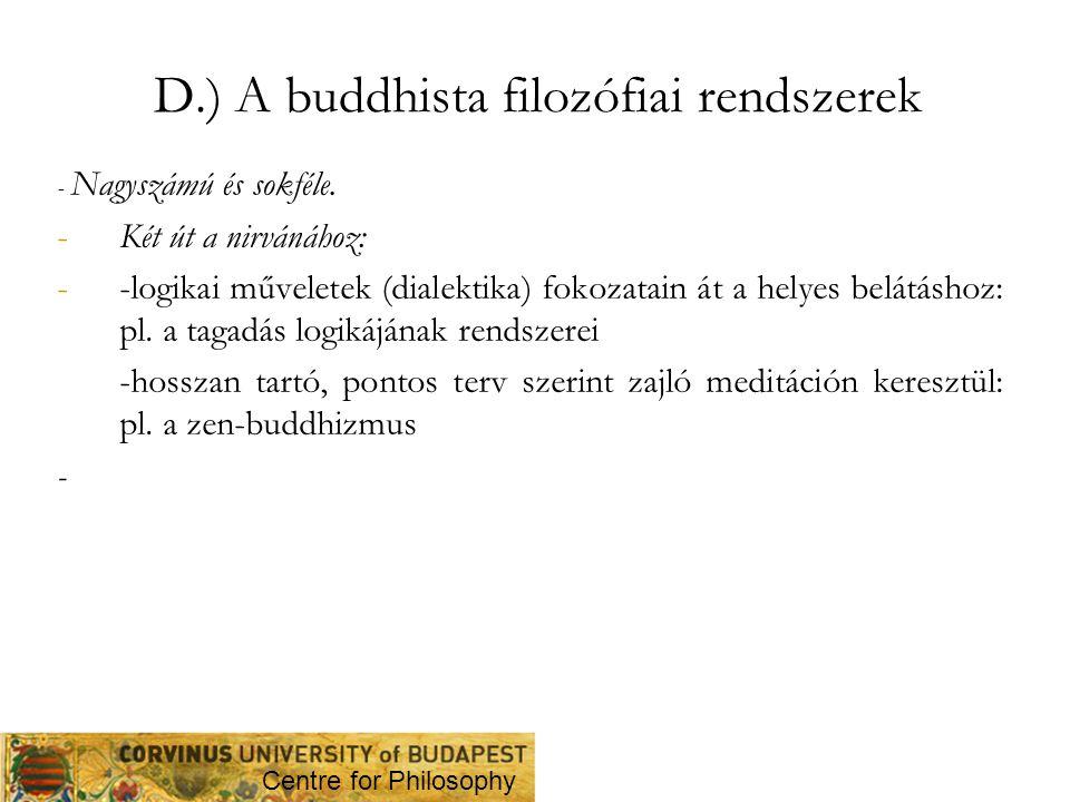 D.) A buddhista filozófiai rendszerek