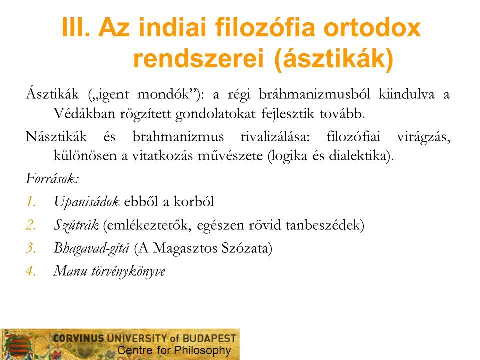 III. Az indiai filozófia ortodox rendszerei (ásztikák)