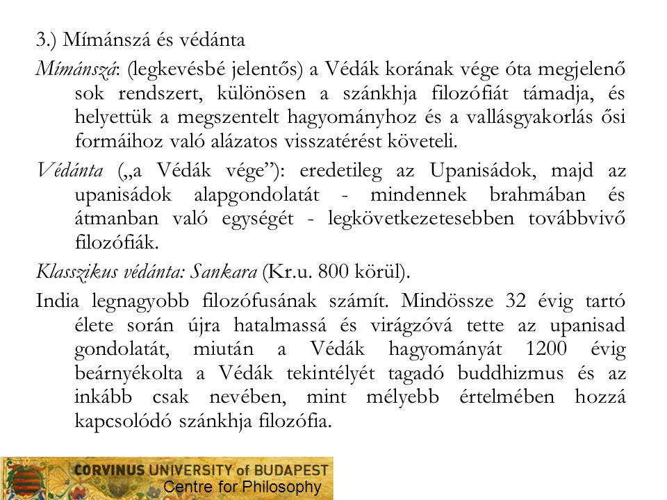 Klasszikus védánta: Sankara (Kr.u. 800 körül).