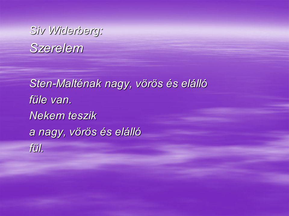 Szerelem Siv Widerberg: Sten-Malténak nagy, vörös és elálló füle van.