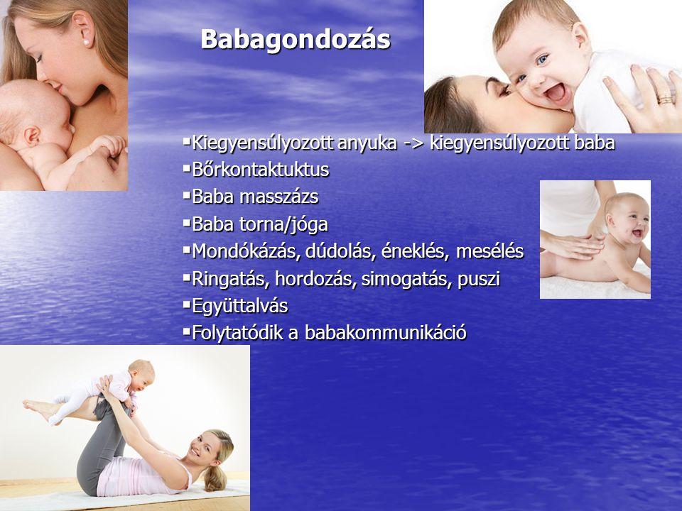 Babagondozás Kiegyensúlyozott anyuka -> kiegyensúlyozott baba