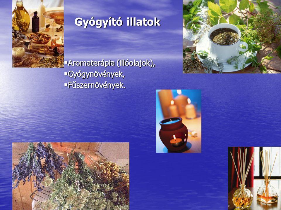 Gyógyító illatok Aromaterápia (illóolajok), Gyógynövények,