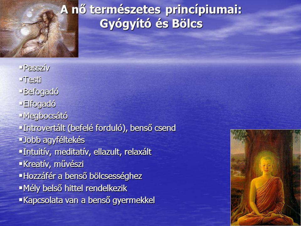 A nő természetes princípiumai: Gyógyító és Bölcs