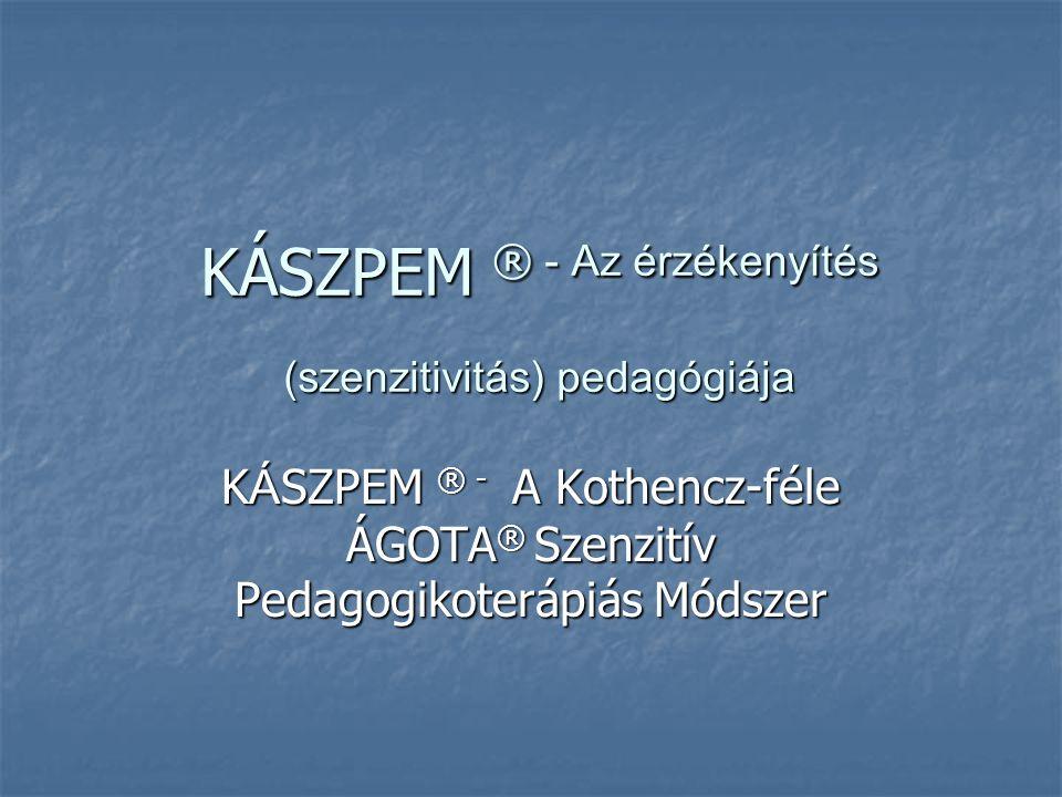 KÁSZPEM ® - Az érzékenyítés (szenzitivitás) pedagógiája