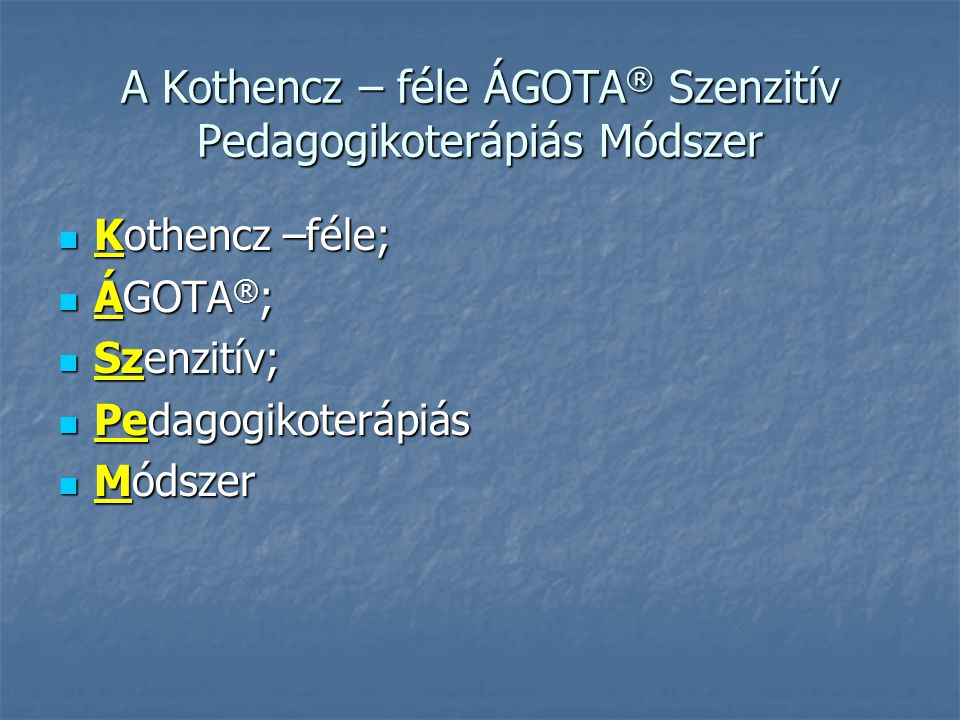 A Kothencz – féle ÁGOTA® Szenzitív Pedagogikoterápiás Módszer