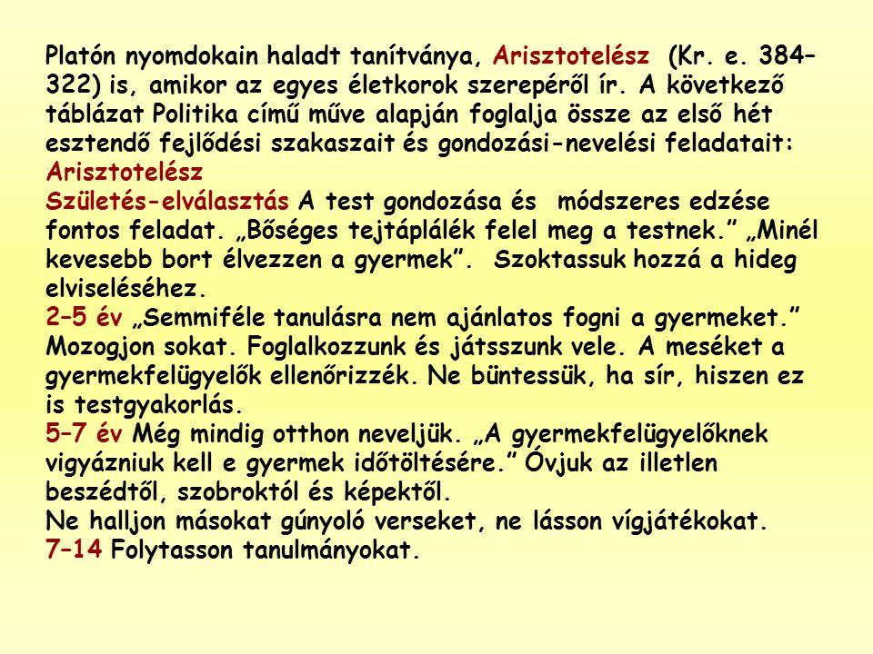 Platón nyomdokain haladt tanítványa, Arisztotelész (Kr. e