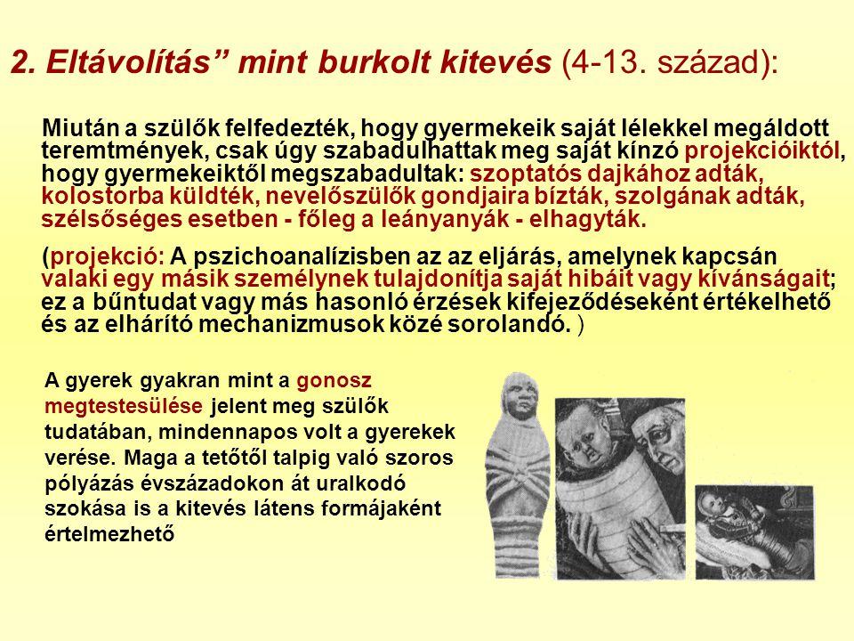 2. Eltávolítás mint burkolt kitevés (4-13. század):