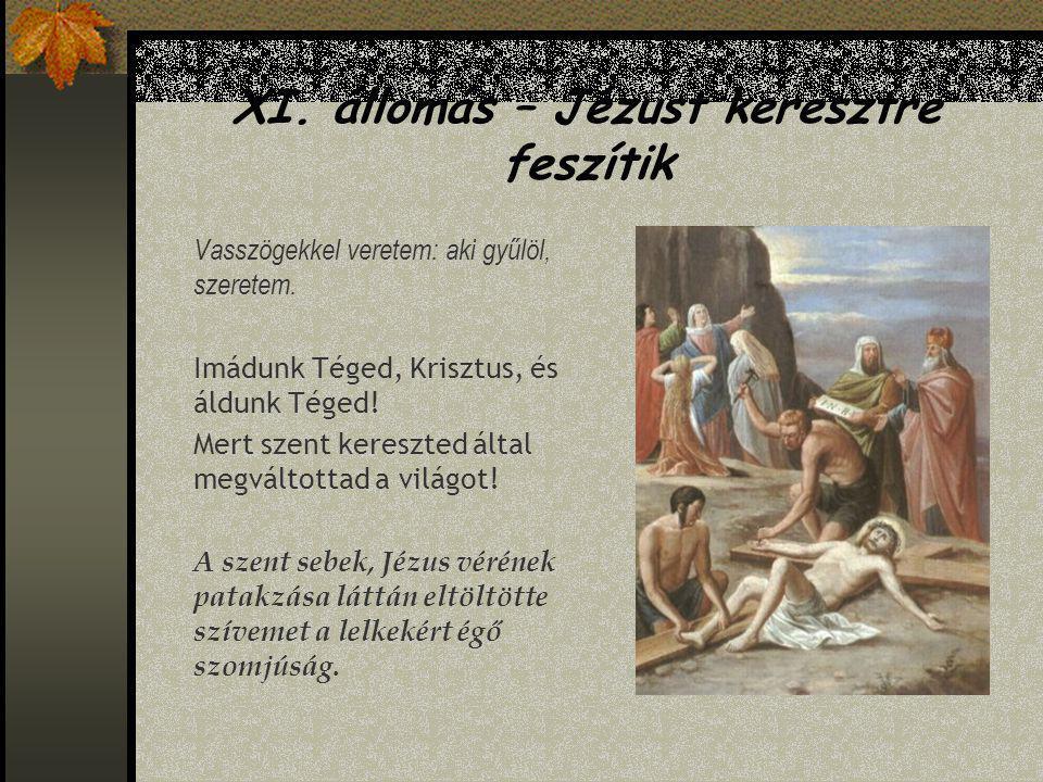 XI. állomás – Jézust keresztre feszítik