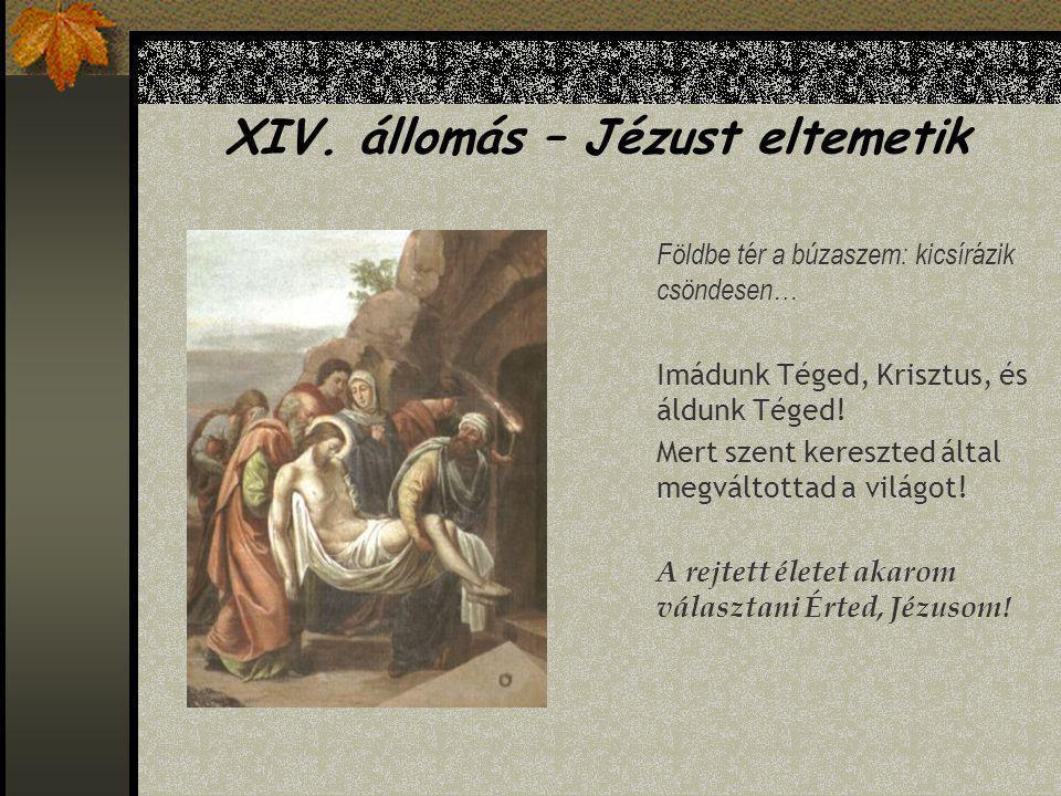 XIV. állomás – Jézust eltemetik