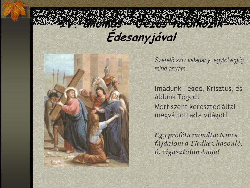 IV. állomás – Jézus találkozik Édesanyjával