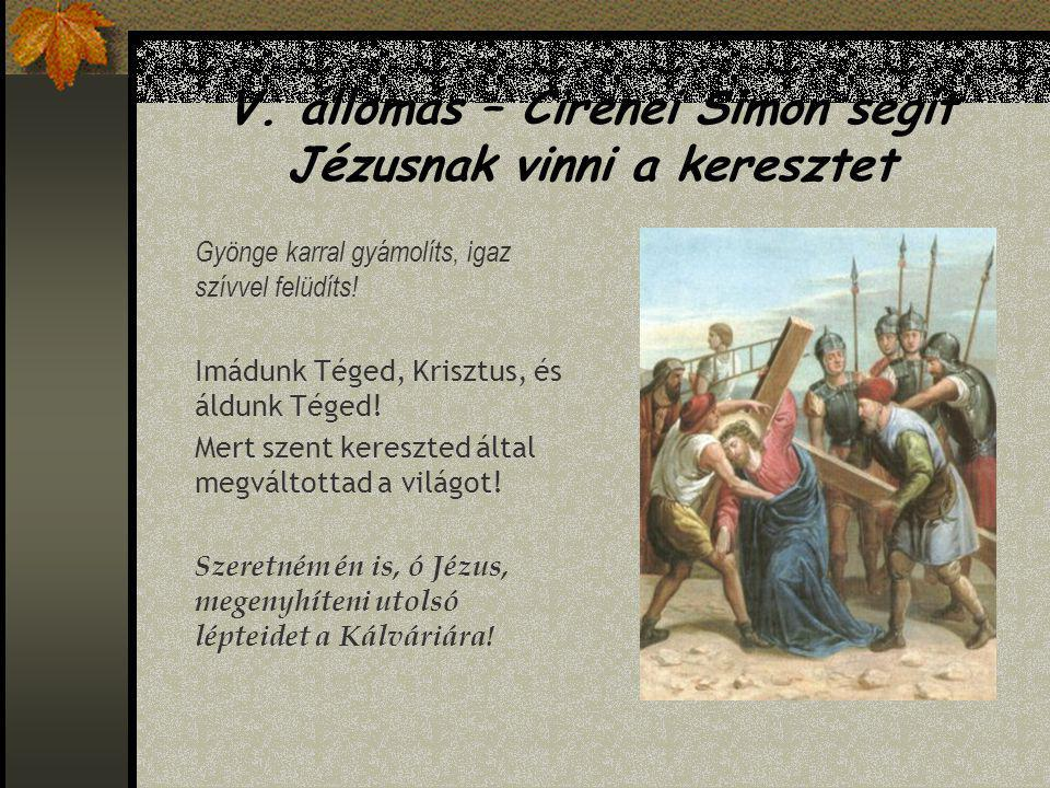 V. állomás – Cirenei Simon segít Jézusnak vinni a keresztet