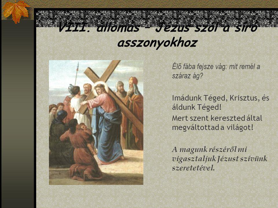 VIII. állomás – Jézus szól a síró asszonyokhoz