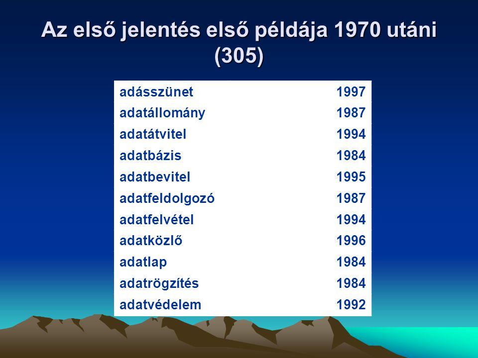 Az első jelentés első példája 1970 utáni (305)