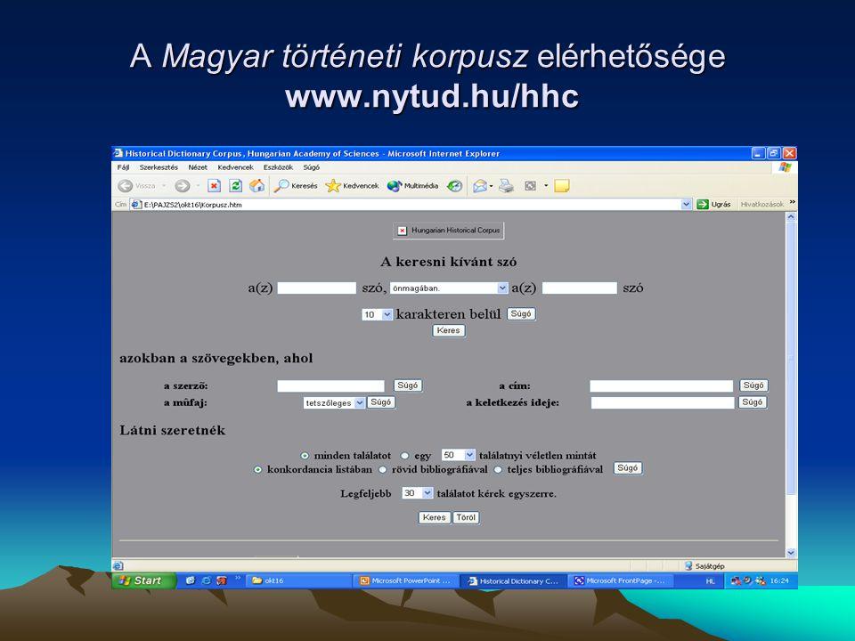 A Magyar történeti korpusz elérhetősége www.nytud.hu/hhc