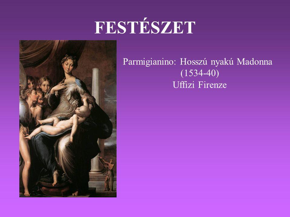 FESTÉSZET Parmigianino: Hosszú nyakú Madonna (1534-40) Uffizi Firenze