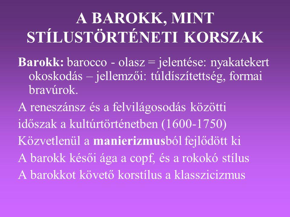 A BAROKK, MINT STÍLUSTÖRTÉNETI KORSZAK