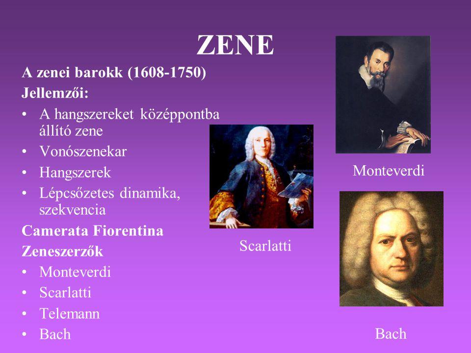 ZENE A zenei barokk (1608-1750) Jellemzői:
