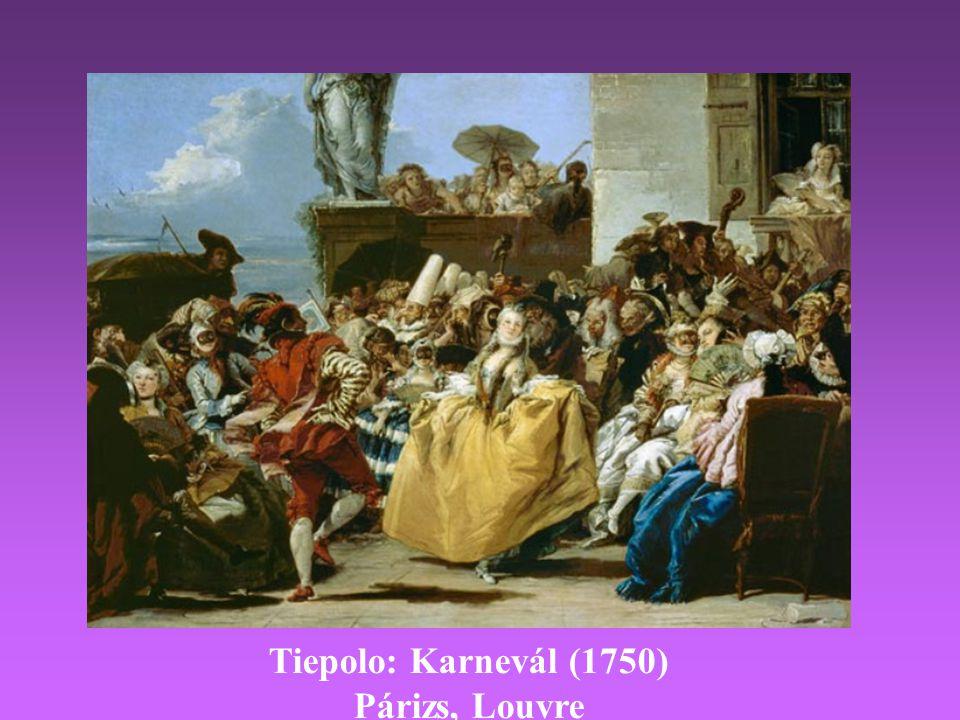 Tiepolo: Karnevál (1750) Párizs, Louvre