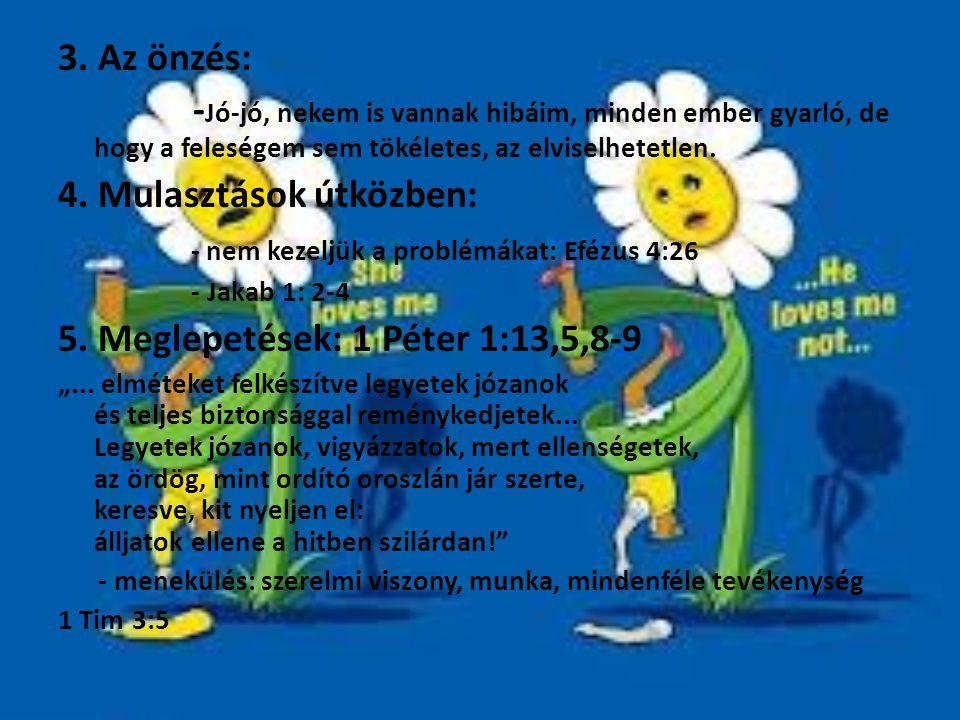 4. Mulasztások útközben: - nem kezeljük a problémákat: Efézus 4:26