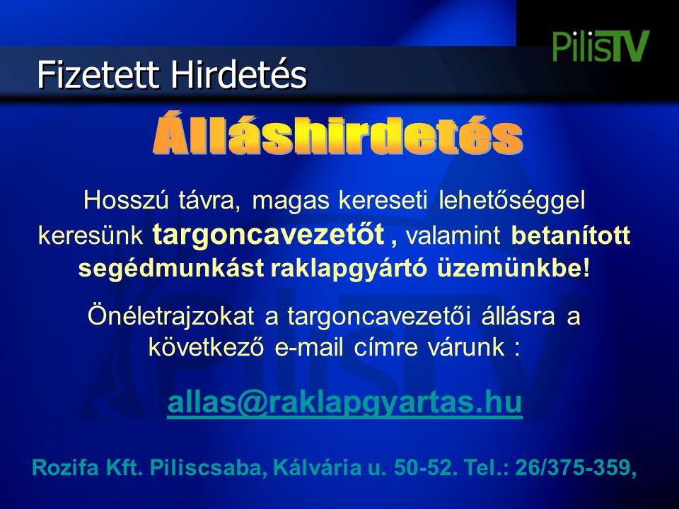 Rozifa Kft. Piliscsaba, Kálvária u. 50-52. Tel.: 26/375-359,