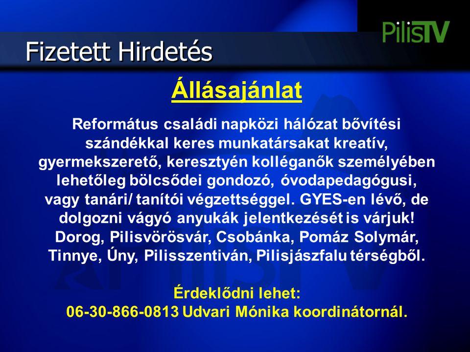 Érdeklődni lehet: 06-30-866-0813 Udvari Mónika koordinátornál.